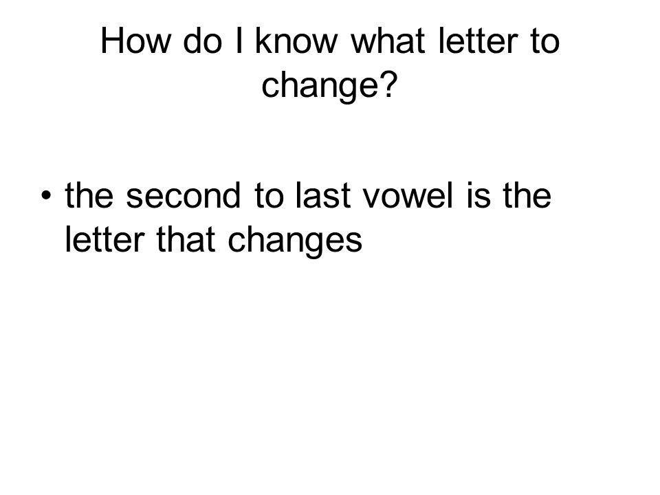How do I know what letter to change