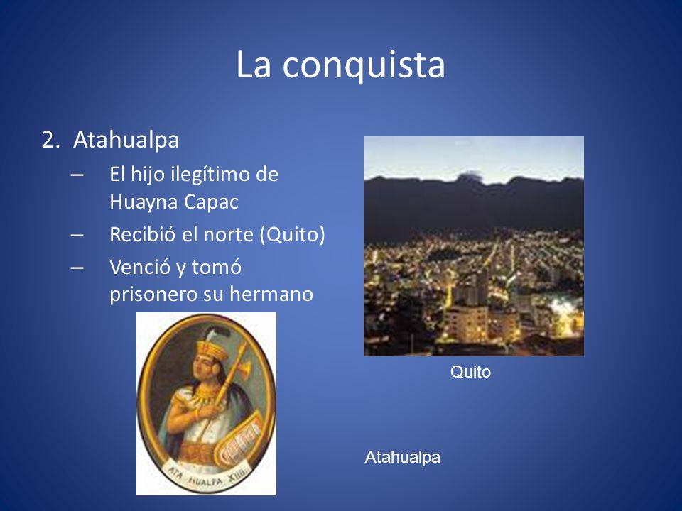 La conquista 2. Atahualpa El hijo ilegítimo de Huayna Capac