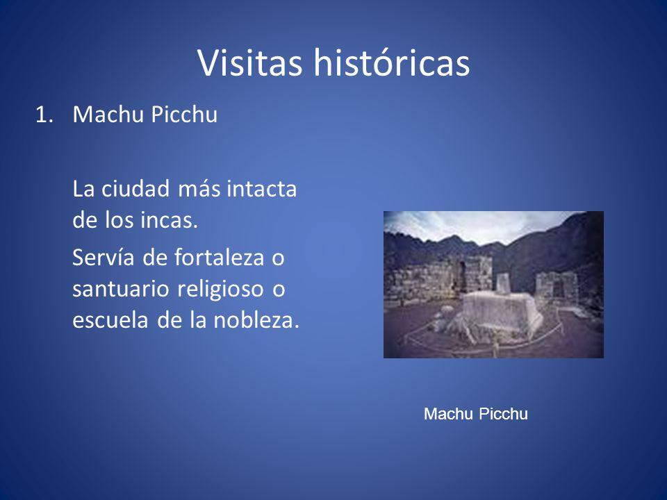 Visitas históricas Machu Picchu La ciudad más intacta de los incas.