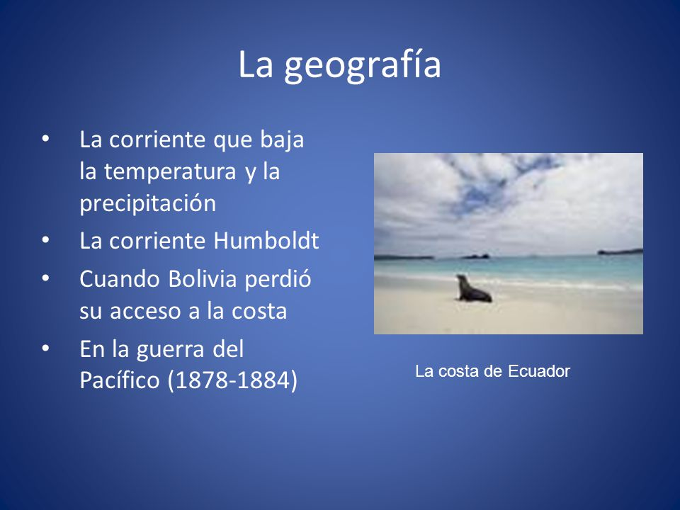 La geografía La corriente que baja la temperatura y la precipitación