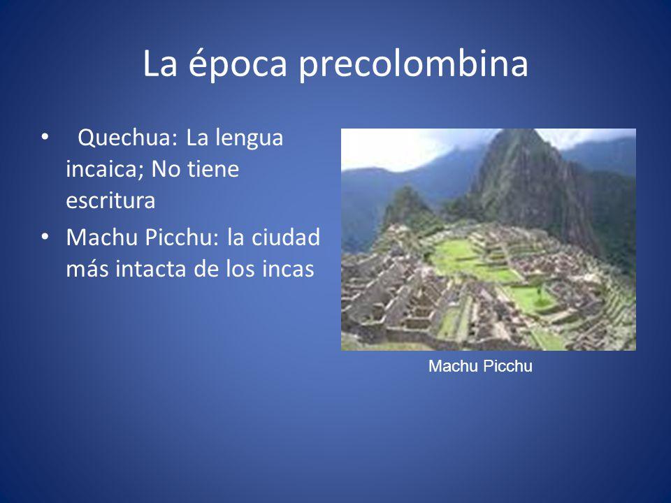 La época precolombina Quechua: La lengua incaica; No tiene escritura