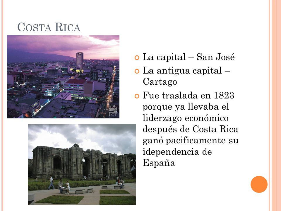 Costa Rica La capital – San José La antigua capital – Cartago