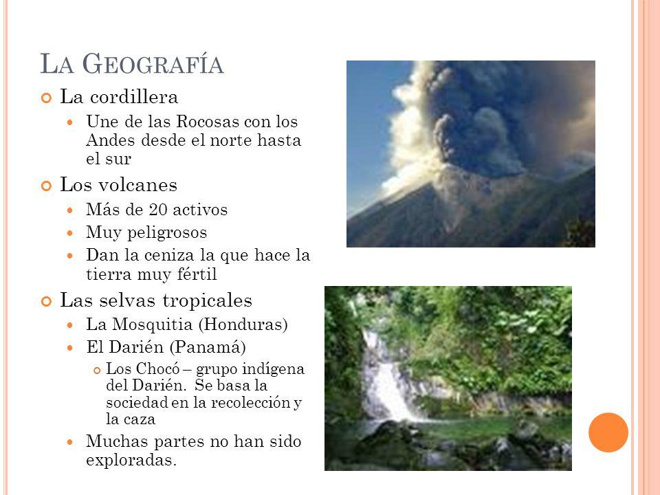 La Geografía La cordillera Los volcanes Las selvas tropicales