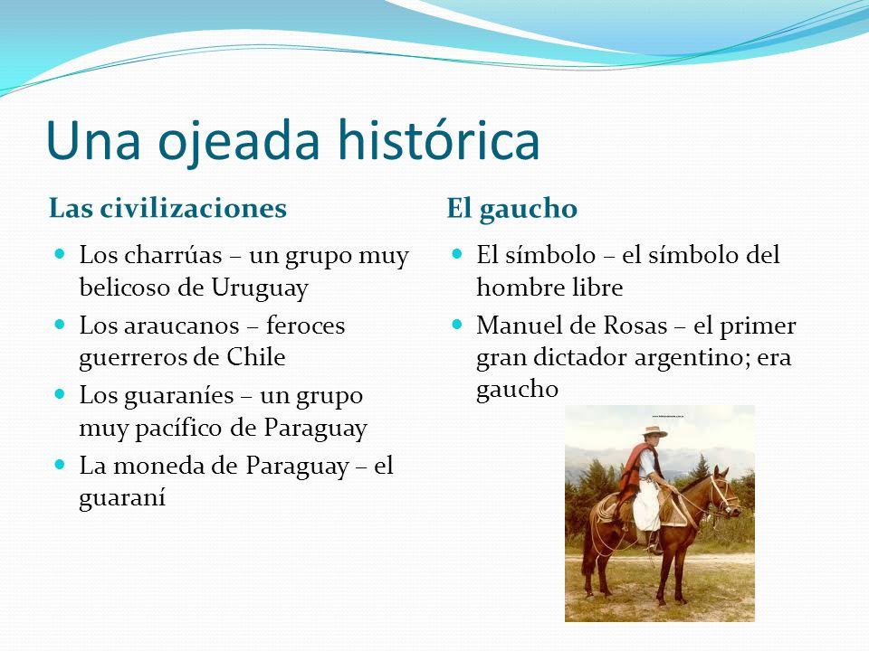 Una ojeada histórica Las civilizaciones El gaucho