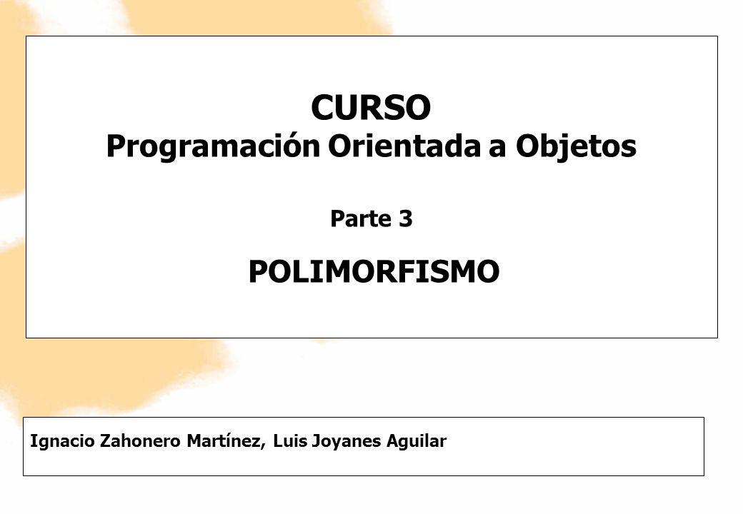 CURSO Programación Orientada a Objetos Parte 3 POLIMORFISMO