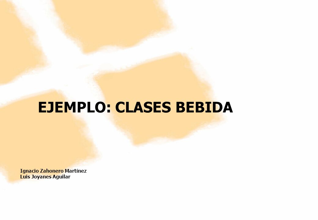 EJEMPLO: CLASES BEBIDA