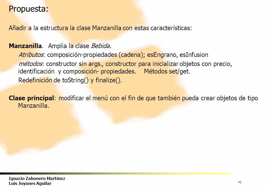 Propuesta: Añadir a la estructura la clase Manzanilla con estas características: Manzanilla. Amplia la clase Bebida.