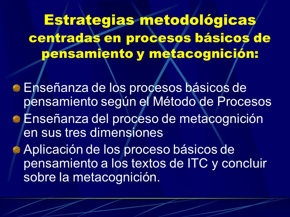 Estrategias metodológicas centradas en procesos básicos de pensamiento y metacognición: