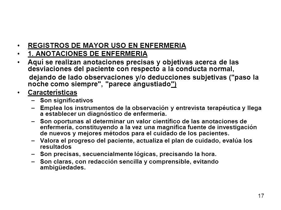 REGISTROS DE MAYOR USO EN ENFERMERIA 1. ANOTACIONES DE ENFERMERIA