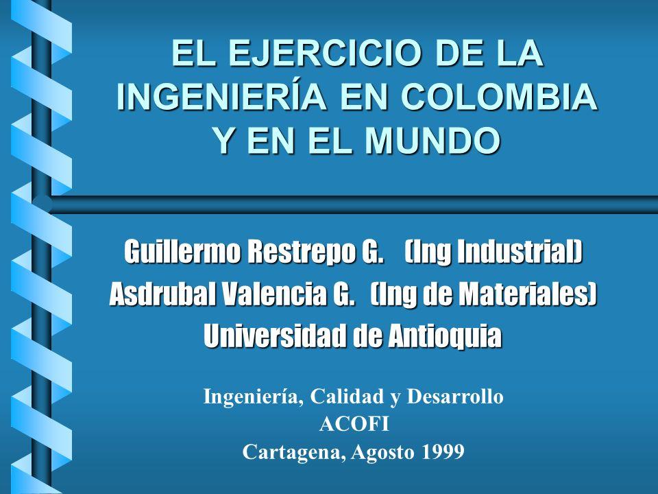EL EJERCICIO DE LA INGENIERÍA EN COLOMBIA Y EN EL MUNDO