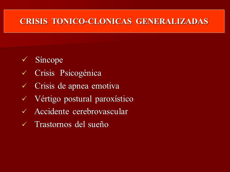 CRISIS TONICO-CLONICAS GENERALIZADAS