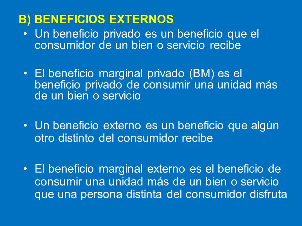 B) BENEFICIOS EXTERNOS