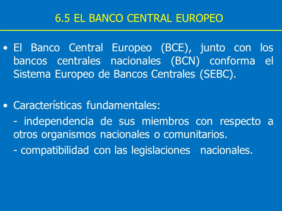 6.5 EL BANCO CENTRAL EUROPEO