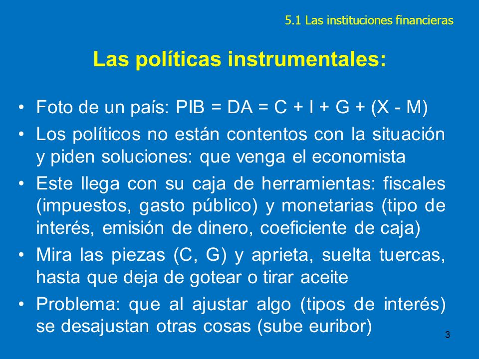 Las políticas instrumentales: