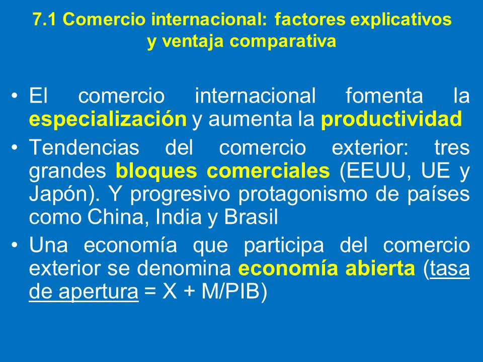 7.1 Comercio internacional: factores explicativos y ventaja comparativa