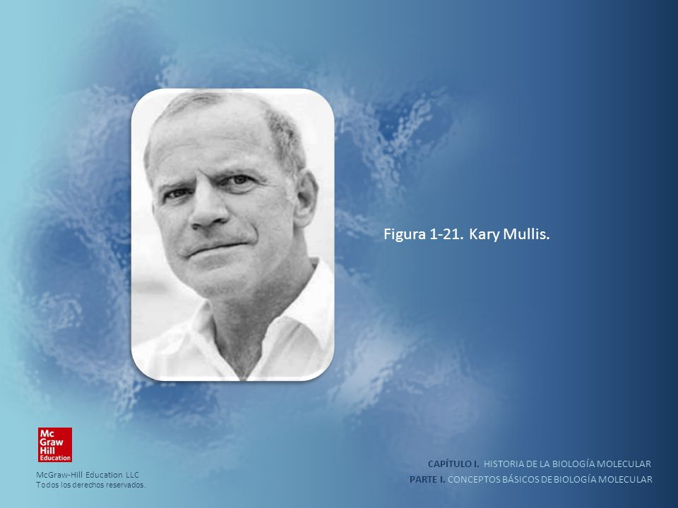 Figura 1-21. Kary Mullis. CAPÍTULO I. HISTORIA DE LA BIOLOGÍA MOLECULAR. McGraw-Hill Education LLC.
