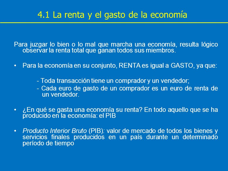 4.1 La renta y el gasto de la economía