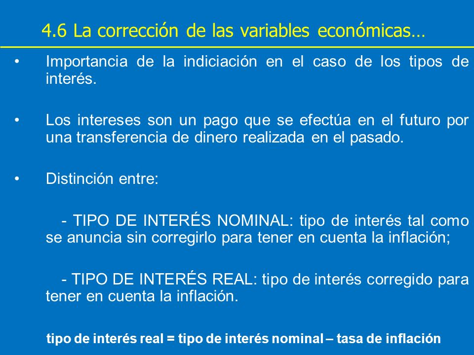 4.6 La corrección de las variables económicas…