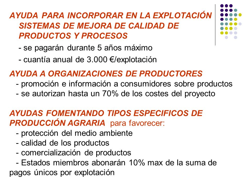 AYUDA PARA INCORPORAR EN LA EXPLOTACIÓN SISTEMAS DE MEJORA DE CALIDAD DE PRODUCTOS Y PROCESOS