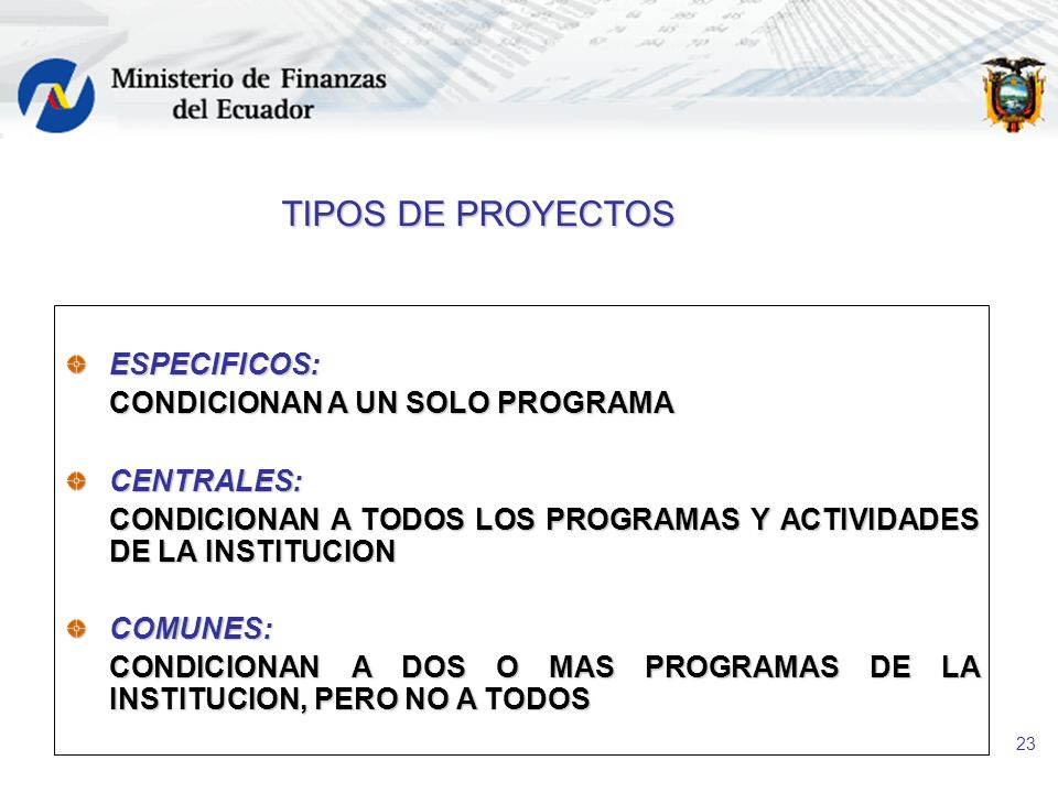 TIPOS DE PROYECTOS ESPECIFICOS: CONDICIONAN A UN SOLO PROGRAMA