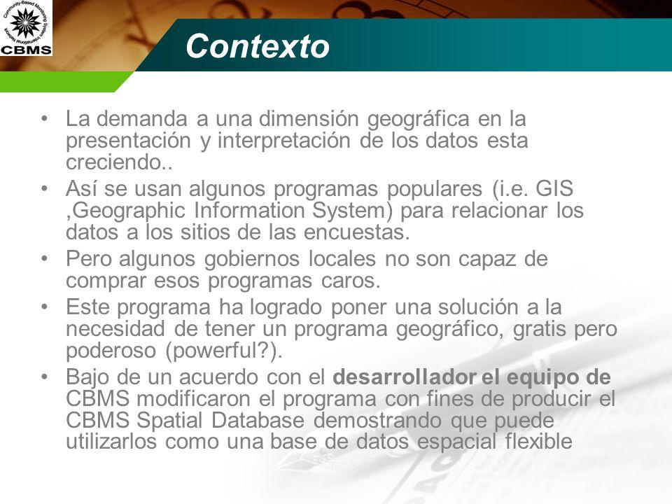 Contexto La demanda a una dimensión geográfica en la presentación y interpretación de los datos esta creciendo..