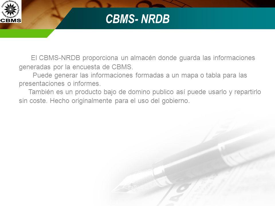 CBMS- NRDB El CBMS-NRDB proporciona un almacén donde guarda las informaciones generadas por la encuesta de CBMS.