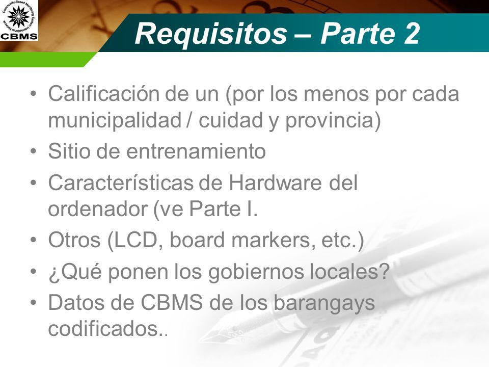 Requisitos – Parte 2 Calificación de un (por los menos por cada municipalidad / cuidad y provincia)