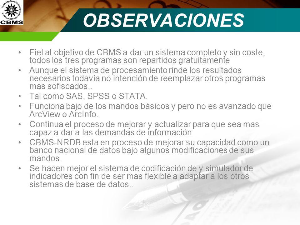 OBSERVACIONES Fiel al objetivo de CBMS a dar un sistema completo y sin coste, todos los tres programas son repartidos gratuitamente.