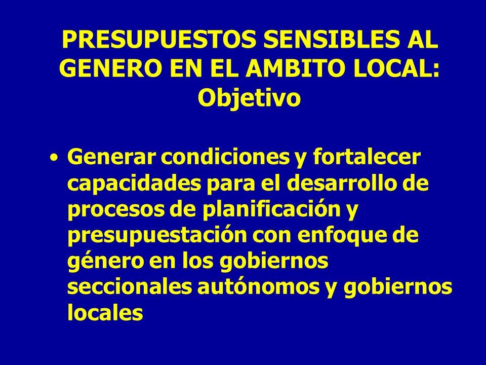 PRESUPUESTOS SENSIBLES AL GENERO EN EL AMBITO LOCAL: Objetivo