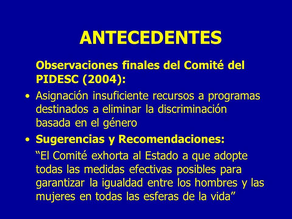 ANTECEDENTES Observaciones finales del Comité del PIDESC (2004):