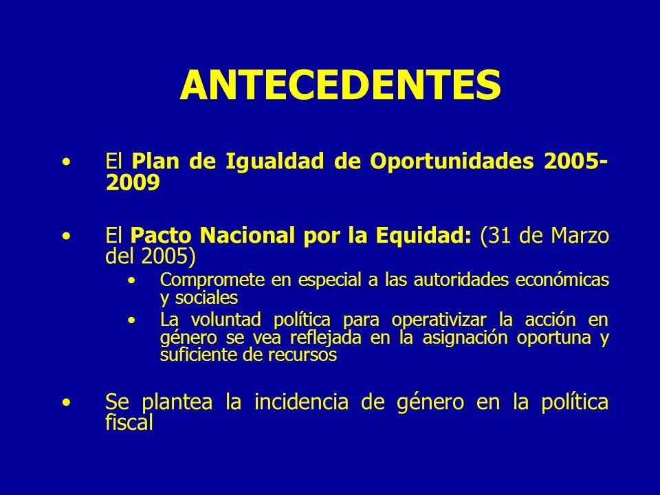 ANTECEDENTES El Plan de Igualdad de Oportunidades 2005-2009