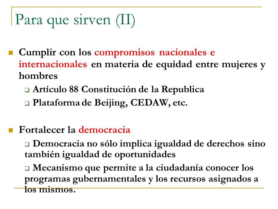 Para que sirven (II) Cumplir con los compromisos nacionales e internacionales en materia de equidad entre mujeres y hombres.