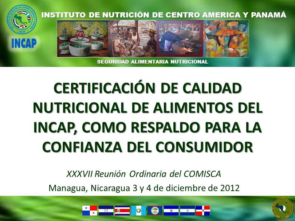 CERTIFICACIÓN DE CALIDAD NUTRICIONAL DE ALIMENTOS DEL INCAP, COMO RESPALDO PARA LA CONFIANZA DEL CONSUMIDOR