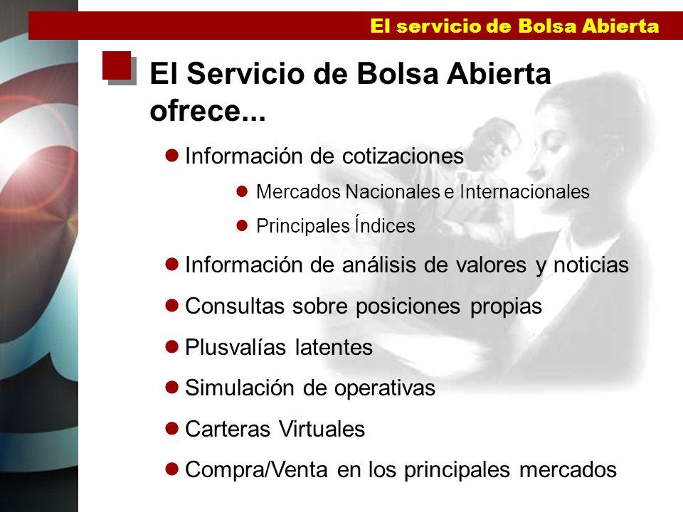 El Servicio de Bolsa Abierta ofrece...