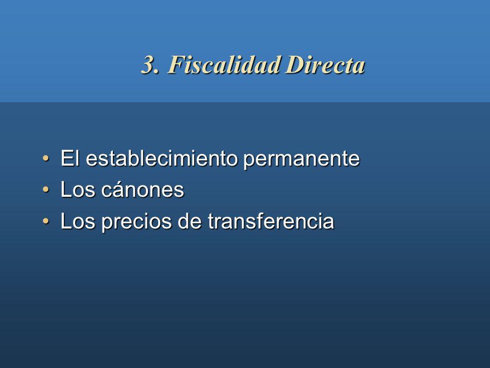 3. Fiscalidad Directa El establecimiento permanente Los cánones