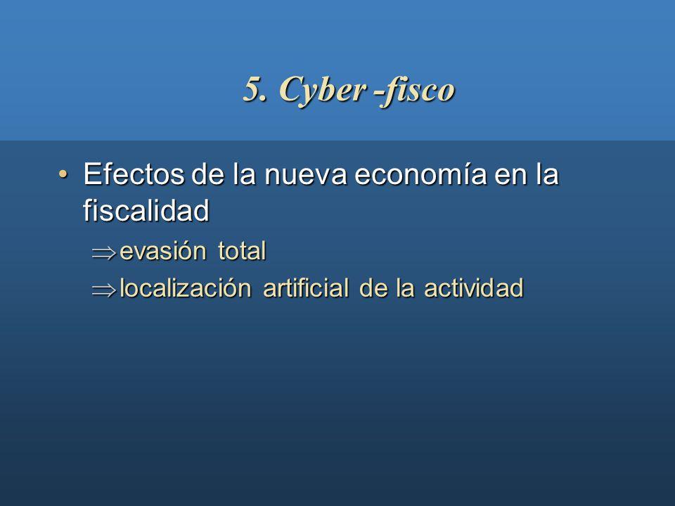 5. Cyber -fisco Efectos de la nueva economía en la fiscalidad