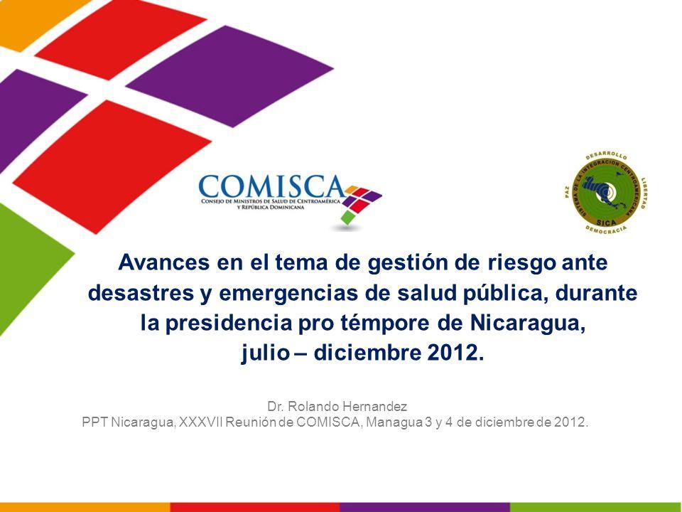 Avances en el tema de gestión de riesgo ante desastres y emergencias de salud pública, durante la presidencia pro témpore de Nicaragua,