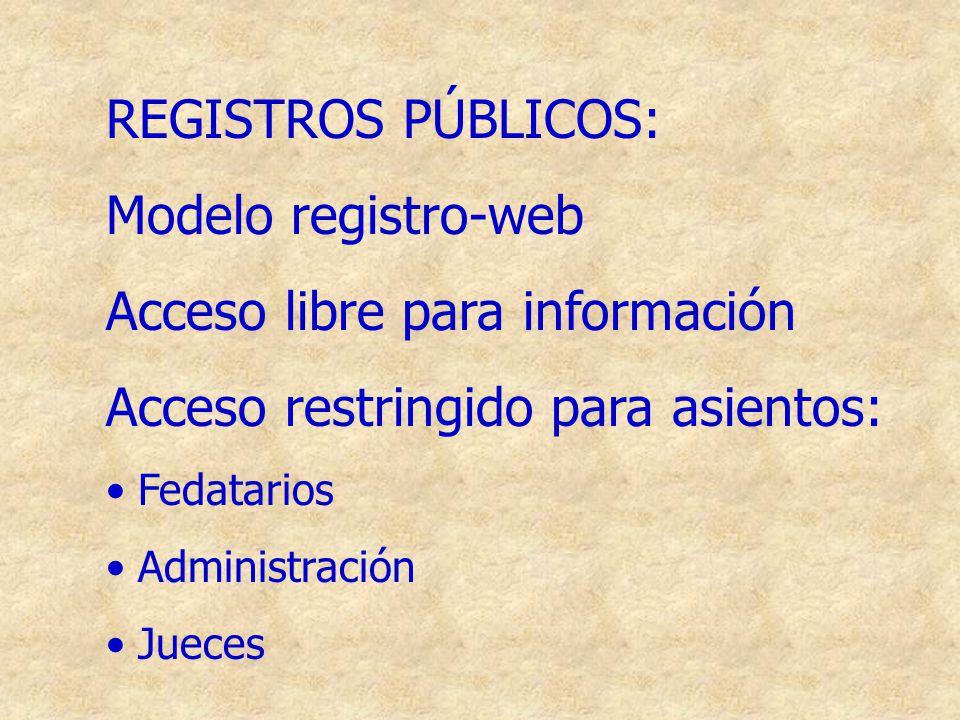 Acceso libre para información Acceso restringido para asientos: