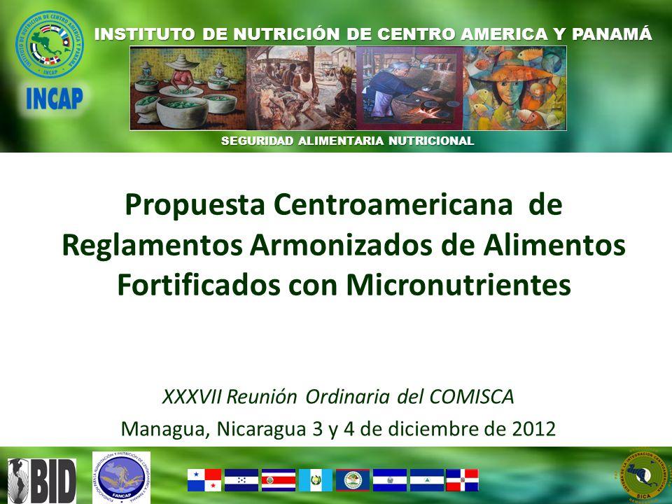 Propuesta Centroamericana de Reglamentos Armonizados de Alimentos Fortificados con Micronutrientes