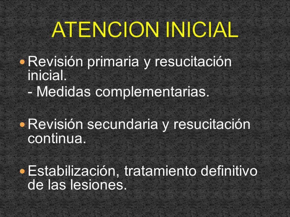 ATENCION INICIAL Revisión primaria y resucitación inicial.