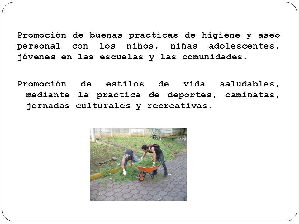Promoción de buenas practicas de higiene y aseo personal con los niños, niñas adolescentes, jóvenes en las escuelas y las comunidades.