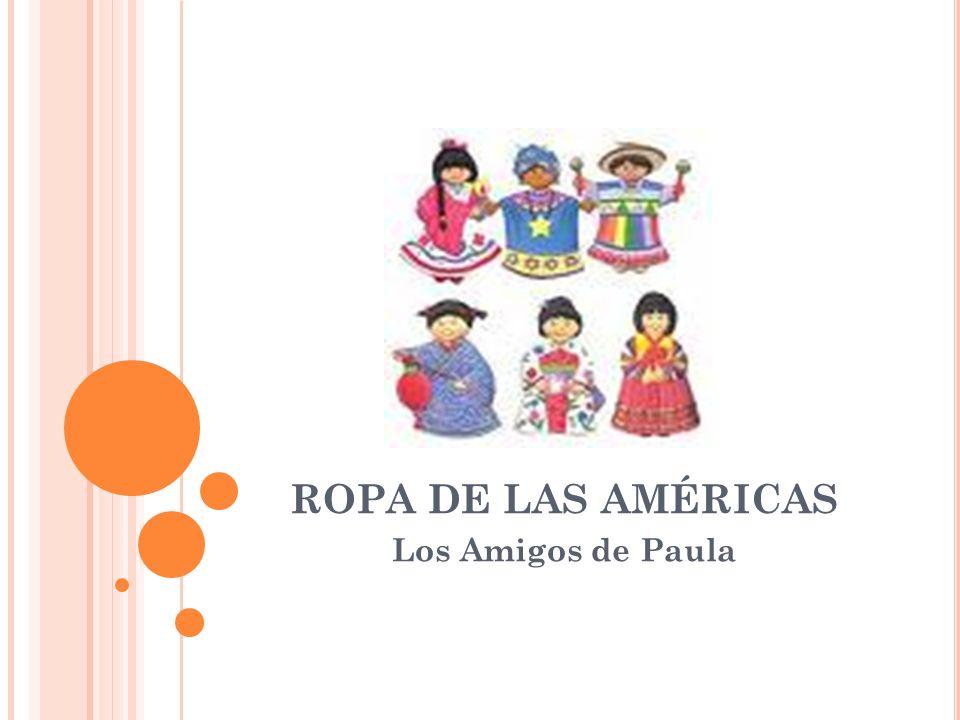 ROPA DE LAS AMÉRICAS Los Amigos de Paula