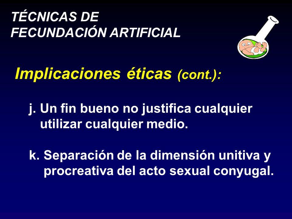 Implicaciones éticas (cont.):