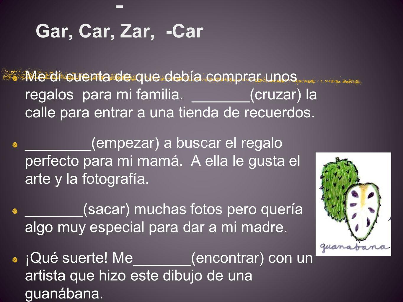 - Gar, Car, Zar, -Car