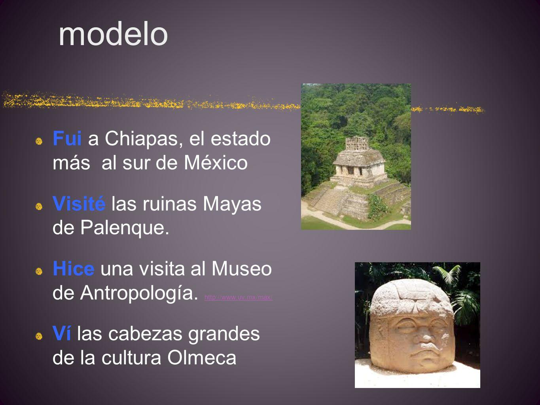 modelo Fui a Chiapas, el estado más al sur de México