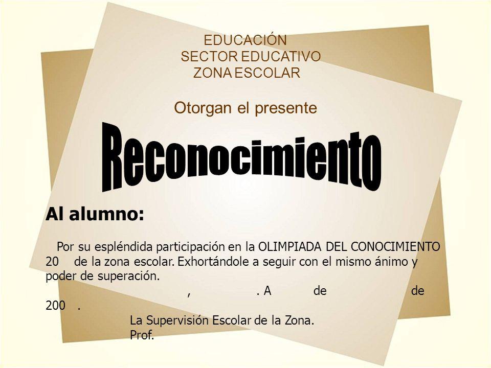 Reconocimiento Al alumno: Otorgan el presente EDUCACIÓN