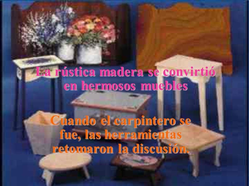 La rústica madera se convirtió en hermosos muebles