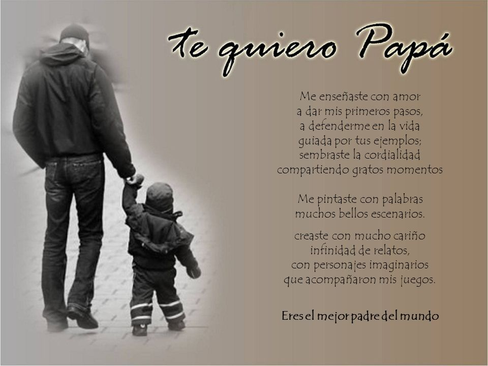 Eres el mejor padre del mundo