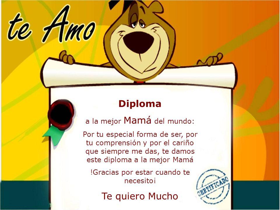 Diploma Te quiero Mucho a la mejor Mamá del mundo: