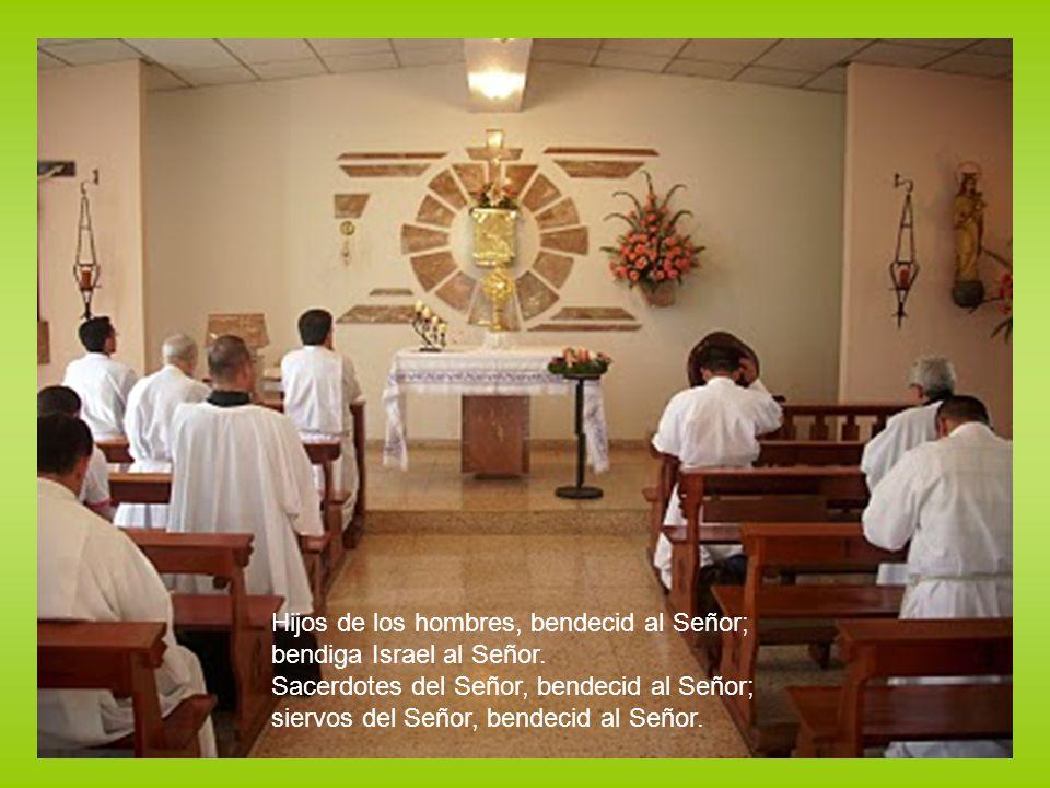 Hijos de los hombres, bendecid al Señor;